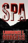 The Spa 9781448983773 by Lawrence L. Burgess Paperback