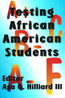 Testing African American Students by III, Asa G. Hilliard (Paperback, 2006)