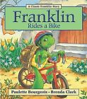 Franklin Rides a Bike 9781554537310 by Paulette Bourgeois Paperback