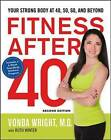 Fitness After 40: Your Strong Body at 40, 50, 60, and Beyond by Ruth Winter, Vonda Wright (Paperback, 2015)