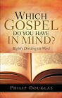 Which Gospel Do You Have in Mind? by Philip Douglas (Paperback / softback, 2005)
