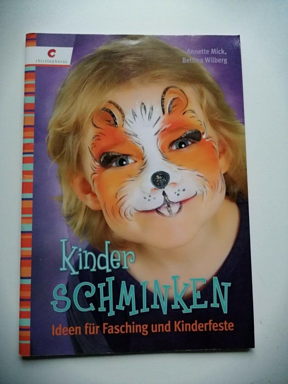 Kinderschminken Annette Mick B. Wilberg Ideen für Fasching und Kinderfeste TOP