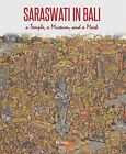 Saraswati in Bali: A Temple, A Museum, and a Mask by Ron Jenkins (Hardback, 2015)