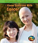 I Know Someone with Cancer by Sue Barraclough (Hardback, 2011)