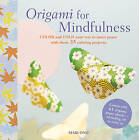 Origami for Mindfulness: Color and Fold Your Way to Inner Peace with These 35 Calming Projects by Mari Ono (Paperback, 2016)