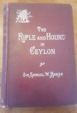 The Rifle and the Hound in Ceylon Sir Samuel W Baker 1892 Editon