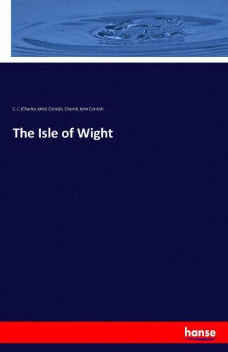 The Isle of Wight by Cornish, C. J..