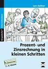 Prozent- und Zinsrechnung in kleinen Schritten von Lars Gellner (2015, Geheftet)
