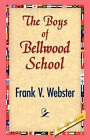 The Boys of Bellwood School by Frank V Webster (Paperback / softback, 2007)