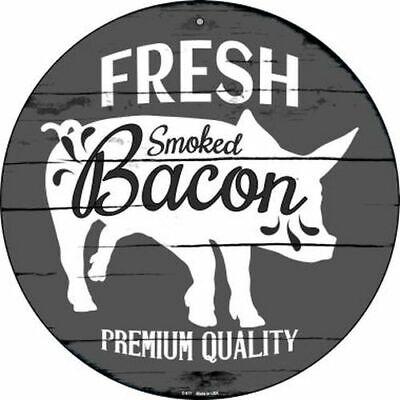 Fresh Smoked Bacon Premium Quality 12 Round Metal Kitchen Sign Farm Home Decor Ebay