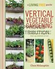 Vertical Vegetable Gardening: A Living Free Guide by Chris McLaughlin (Paperback, 2012)