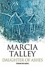 Daughter of Ashes by Marcia Talley (Paperback, 2016)