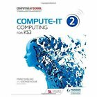 Compute-IT: Student's Book 2 - Computing for KS3 by George Rouse, Mark Dorling (Paperback, 2014)