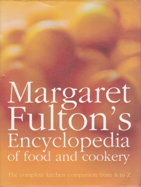 MARGARET FULTON'S ENCYCLOPEDIA OF FOOD & COOKERY - Kitchen Companion from A to Z