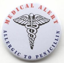 Allergic to Penicillin Medical Alert 59mm Lapel Pin Button Badge