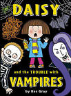 Daisy and the Trouble with Vampires by Kes Gray (Paperback, 2016)
