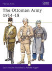 The Ottoman Army 1914-18 by David Nicolle (Spiral bound, 1994)