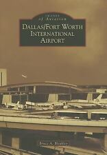 Images of Aviation: Dallas/Fort Worth International Airport by Bruce A....
