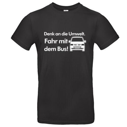 T-Shirt mit Motiv B82 Denk an die Umwelt Fahr mit dem Bus VW T5