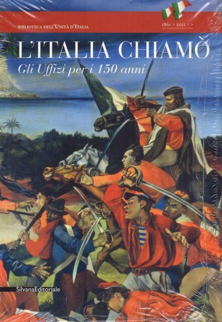 L'Italia chiamò. Gli Uffizi per i 150 anni, AA.VV., Silvana Edit. 2011