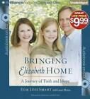 Bringing Elizabeth Home: A Journey of Faith and Hope by Ed Smart (CD-Audio, 2012)