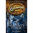 The Serpent's Curse (The Copernicus Legacy, Book 2) by Tony Abbott (Paperback, 2014)