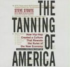 The TANNING of America How Hip-hop Created a Culture That Rewro... 9781482997514