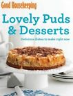 Good Housekeeping Lovely Puds & Desserts: Delicious dishes to make right now by Good Housekeeping Institute (Paperback, 2014)