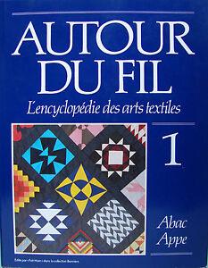 AUTOUR-DU-FIL-L-039-ENCYCLOPEDIE-DES-ARTS-TEXTILE-VOL-1-ABAC-APPE