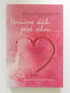 Kajsa Ingemarsson Vermisse dich jetzt schon Liebesroman   eBay