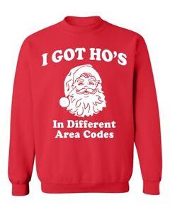 b87d55f292c I Got Ho s In Different Area Codes Christmas Crewneck Sweatshirt ...