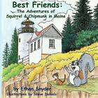 Best Friends: The Adventures of Squirrel and Chipmunk in Maine by Ethan Snyder (Paperback / softback, 2013)