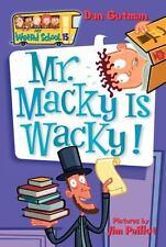 My Weird School: Mr. Macky Is Wacky! 15 by Dan Gutman (2006, Paperback)