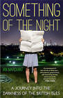 Something of the Night by Ian Marchant (Paperback, 2013)