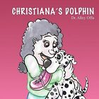 Christiana's Dolphin 9781478736028 by Dr Alloy Offu Paperback