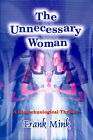The Unnecessary Woman by Frank Mink (Paperback / softback, 2000)