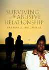 Surviving an Abusive Relationship by Brenda L Brightful (Paperback / softback, 2011)