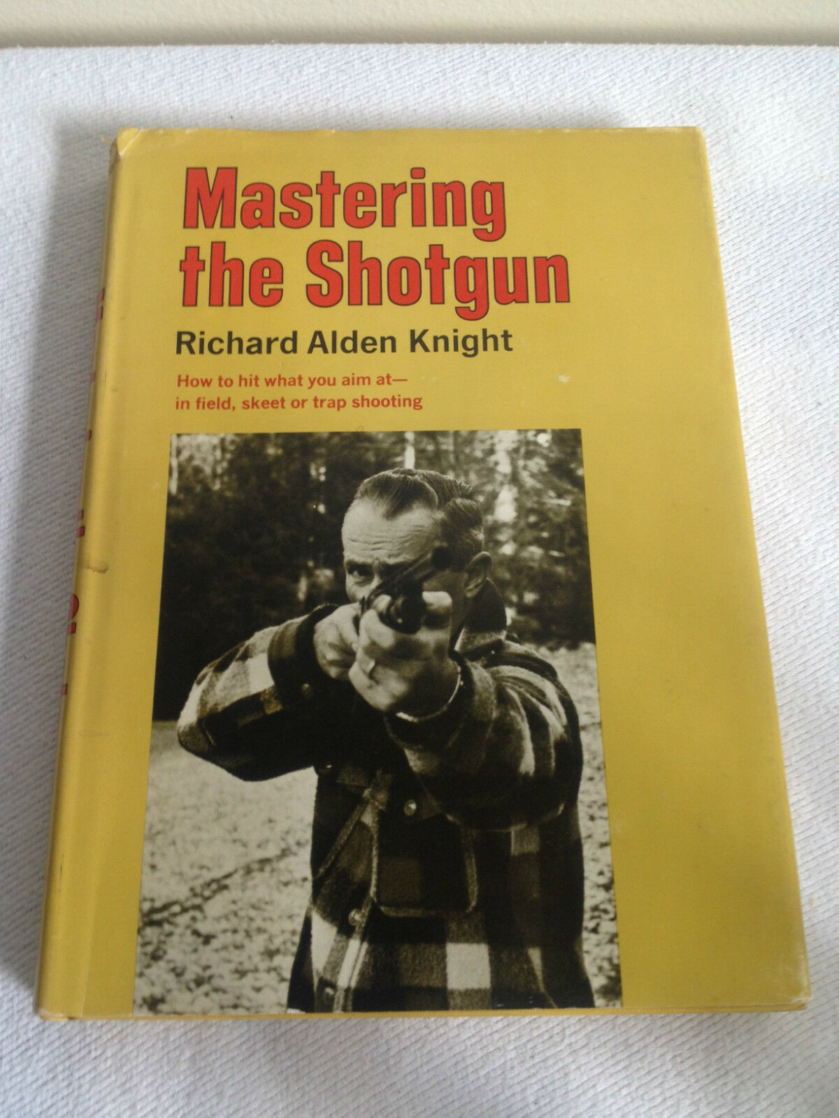 Mastering the Shotgun Richard Alden Knight Beginner-Marksman-Hunter USA
