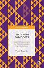Crossing Fandoms: Superwholock and the Contemporary Fan Audience: 2016 by Paul Booth (Hardback, 2016)