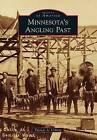 Minnesota's Angling Past by Thomas A Uehling (Paperback / softback, 2013)