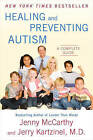 Healing and Preventing Autism: A Complete Guide by Jerry Kartzinel, Jenny McCarthy (Paperback, 2010)