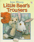 Little Bear's Trousers by Jane Hissey (Paperback, 1998)