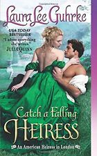 American Heiress in London: Catch a Falling Heiress : An American Heiress in London 3 by Laura Lee Guhrke (2015, Paperback)