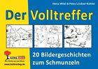 Der Volltreffer - 20 Bildergeschichten zum Schmunzeln von Petra Lindner-Köhler (1999, Geheftet)