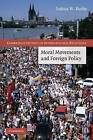 Moral Movements and Foreign Policy by Joshua W. Busby (Hardback, 2010)