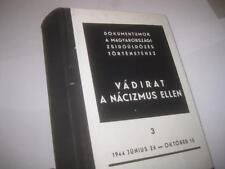 HUNGARIAN book on HOLOCAUST IN HUNGARY Vádirat a nácizmus ellen; dokumentumok