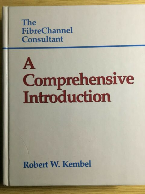 Fibre Channel : A Comprehensive Introduction by Robert W. Kembel