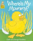 Where's My Mummy? by Colin Hawkins, Jacqui Hawkins (Paperback, 2000)