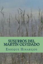 Susurros Del Martín Olvidado by Enrique Hinarejos (2014, Paperback)
