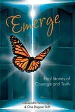 Emerge: Real Stories of Courage and Truth (Strengthen Your Wings) (Volume 2)
